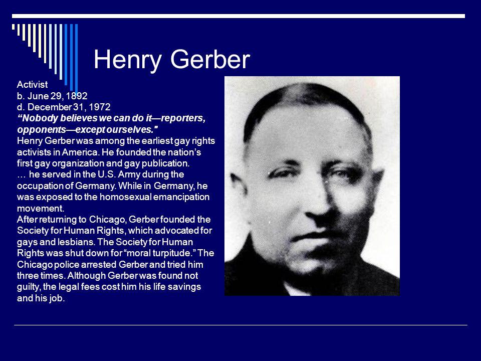 Henry Gerber Activist b. June 29, 1892 d.