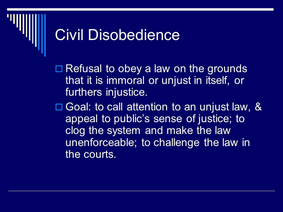 Lawful protests vs.civil disobedience  Only unlawful non-violent protest is civil disobedience.