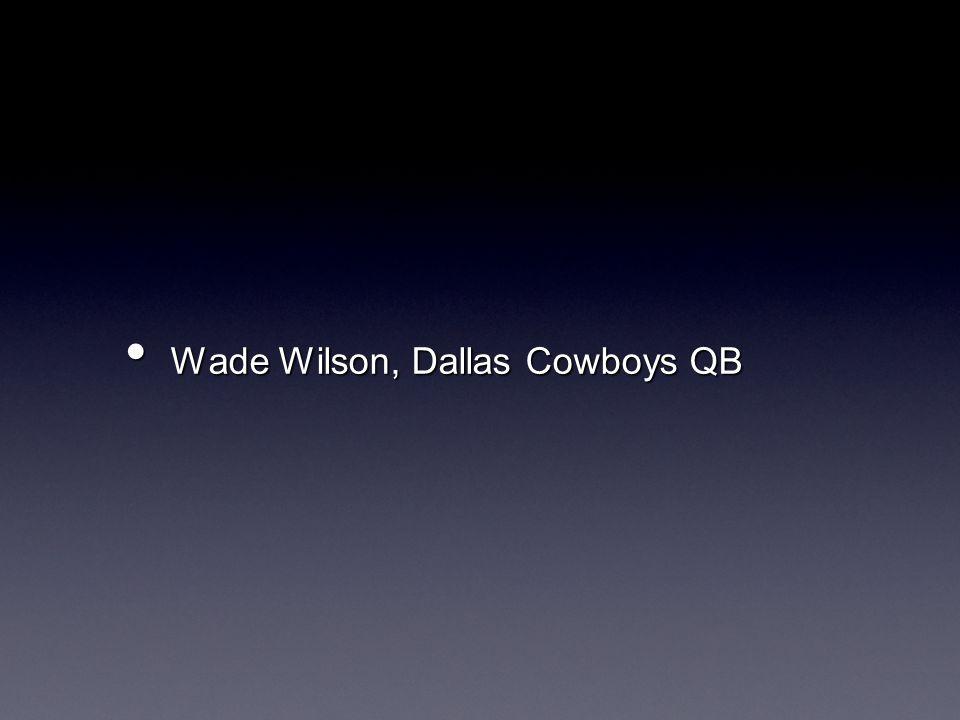 Wade Wilson, Dallas Cowboys QB Wade Wilson, Dallas Cowboys QB