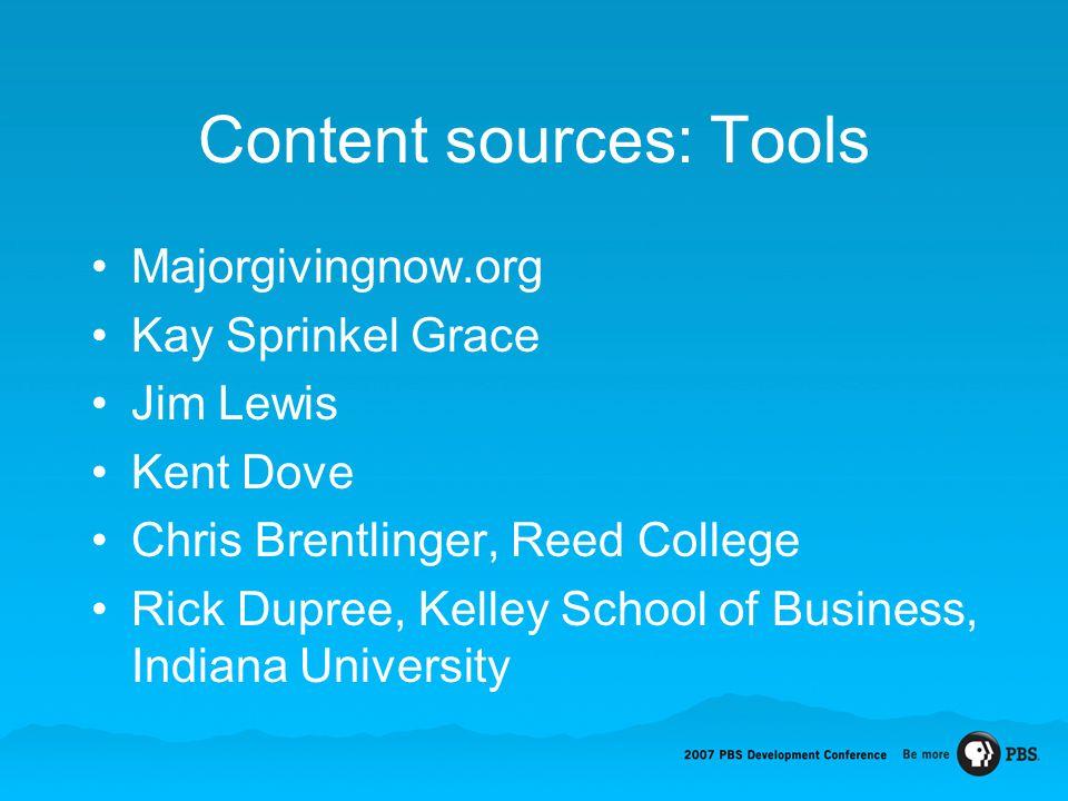 Content sources: Tools Majorgivingnow.org Kay Sprinkel Grace Jim Lewis Kent Dove Chris Brentlinger, Reed College Rick Dupree, Kelley School of Busines