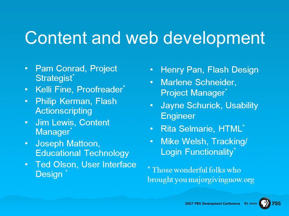 Content and web development Pam Conrad, Project Strategist * Kelli Fine, Proofreader * Philip Kerman, Flash Actionscripting Jim Lewis, Content Manager