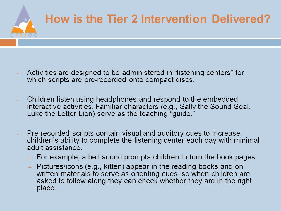 How is the Tier 2 Intervention Delivered.