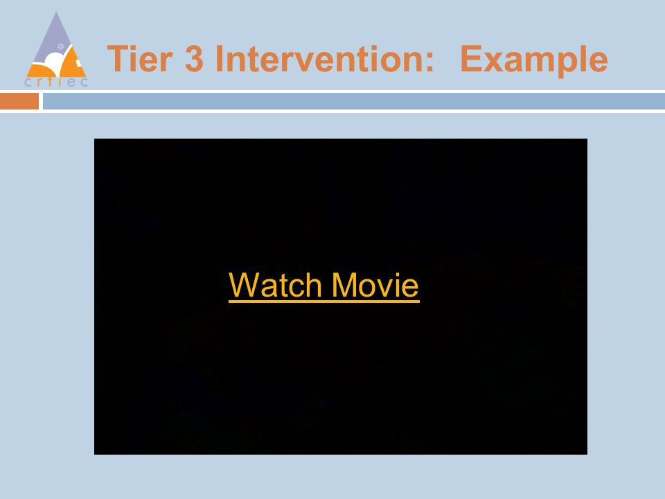 Tier 3 Intervention: Example Watch Movie