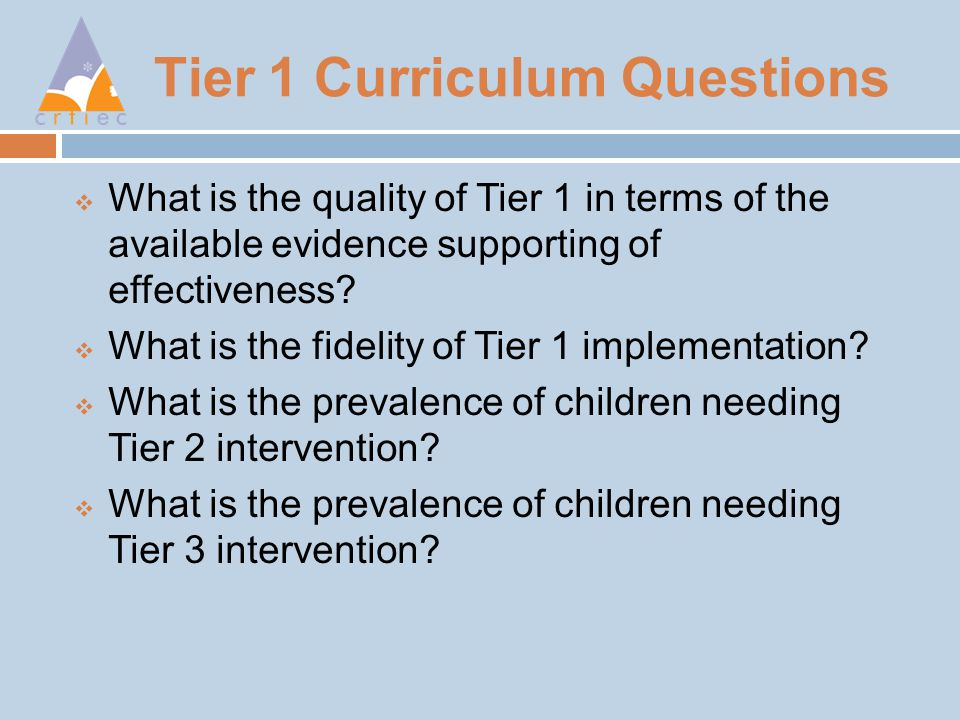 Tier 1 Curriculum Questions  What is the quality of Tier 1 in terms of the available evidence supporting of effectiveness.