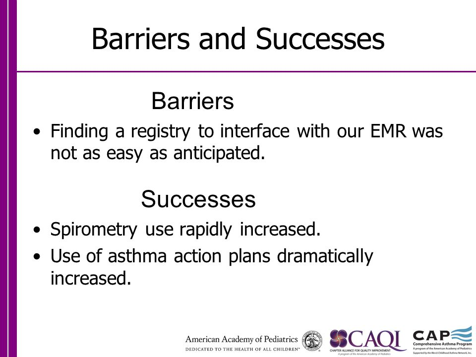 Barriers and Successes Barriers Finding a registry to interface with our EMR was not as easy as anticipated.