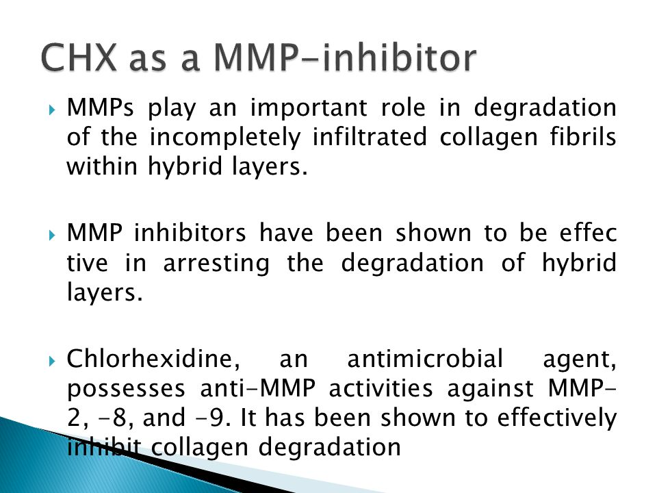  MMPs play an important role in degradation of the incompletely infiltrated collagen fibrils within hybrid layers.  MMP inhibitors have been shown t