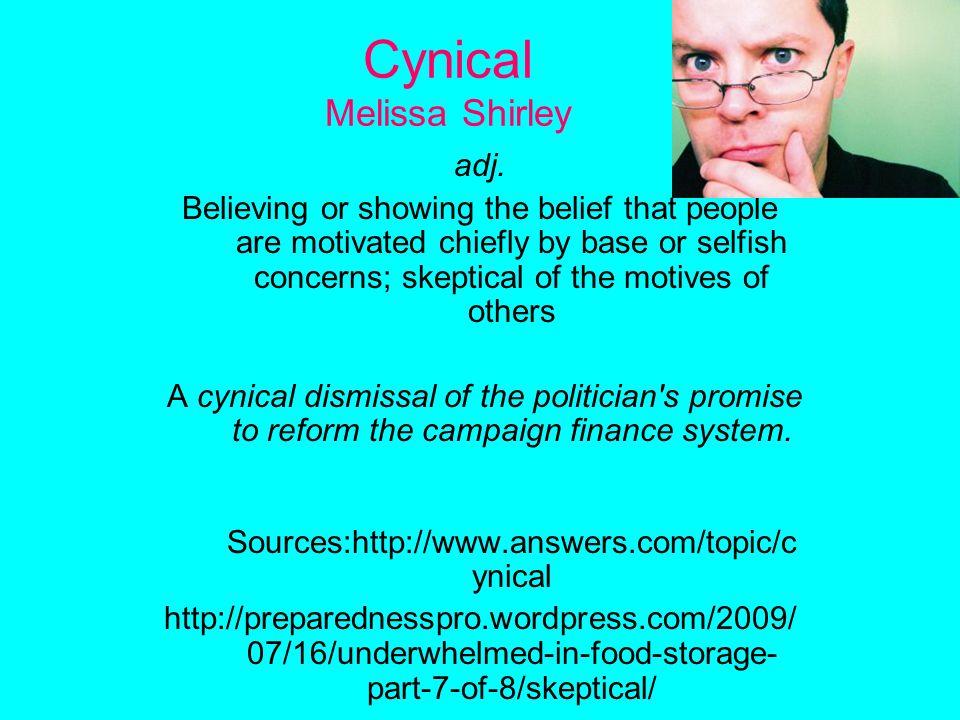 Cynical Melissa Shirley adj.