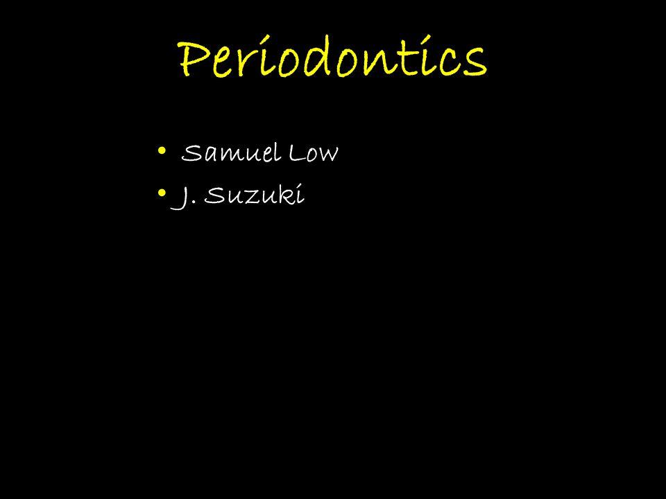 Periodontics Samuel Low J. Suzuki
