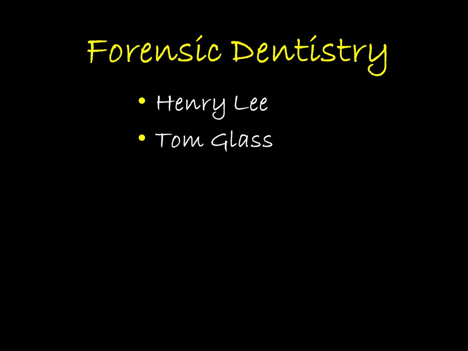Forensic Dentistry Henry Lee Tom Glass