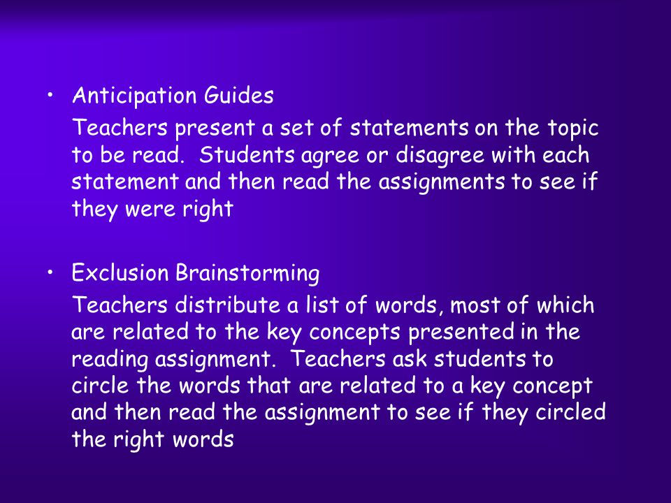Strategies for Using Content Area Textbooks Preview Students note main headings in the chapter and then skim or rapidly read the chapter to get a general idea about the topics covered in the reading assignment Prereading Plan Teachers introduce a key concept discussed in the reading assignment and ask students to brainstorm words and ideas related to the concept.