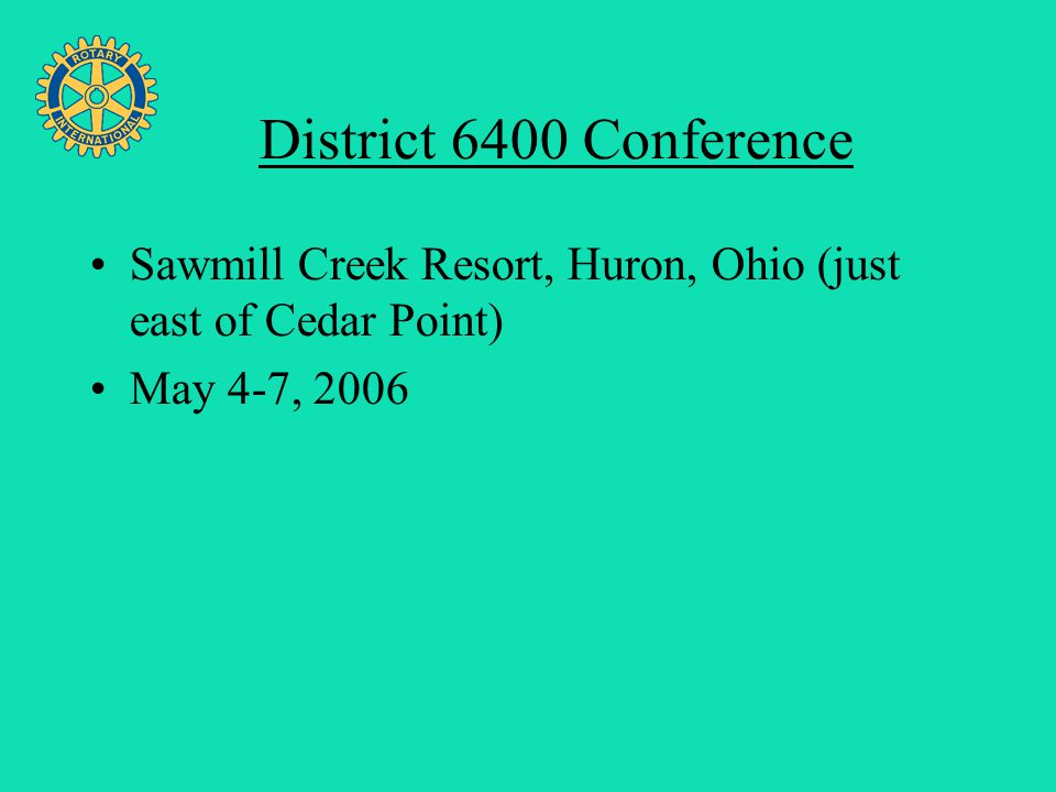 Four Avenues of Service District 6400 Conference Sawmill Creek Resort, Huron, Ohio (just east of Cedar Point) May 4-7, 2006
