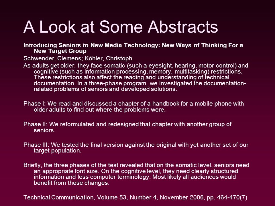 Introducing Seniors to New Media Technology: New Ways of Thinking For a New Target Group Schwender, Clemens; Köhler, Christoph As adults get older, they face somatic (such a eyesight, hearing, motor control) and cognitive (such as information processing, memory, multitasking) restrictions.