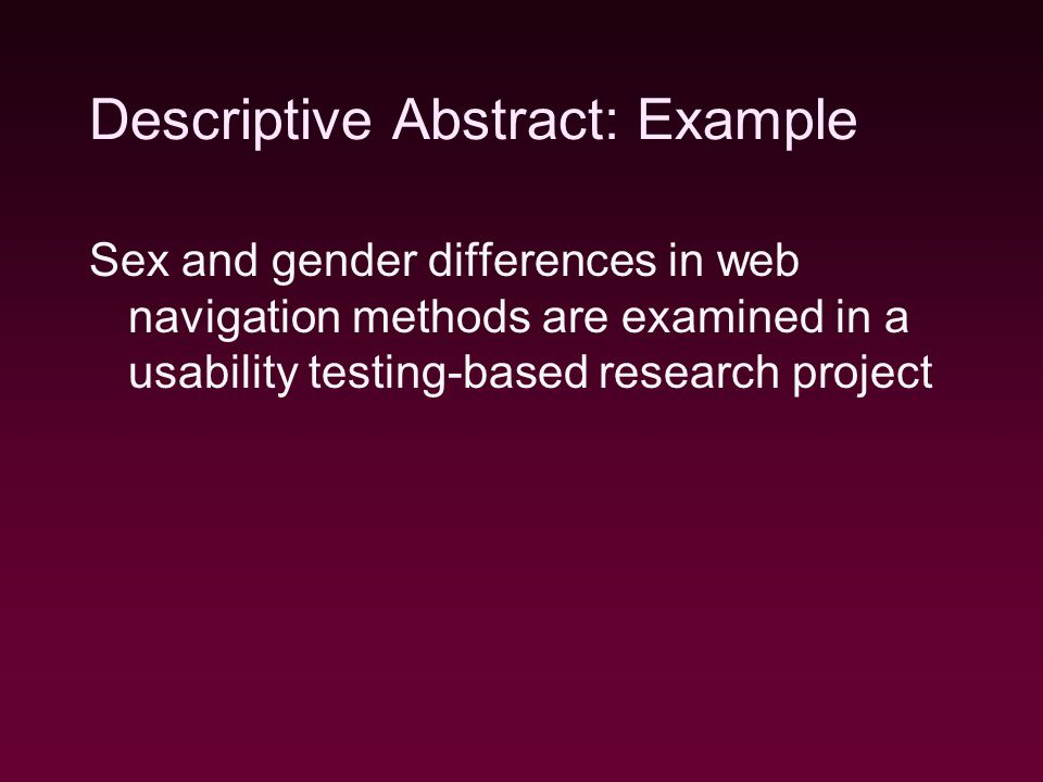 Sex and gender differences in web navigation methods are examined in a usability testing-based research project Descriptive Abstract: Example