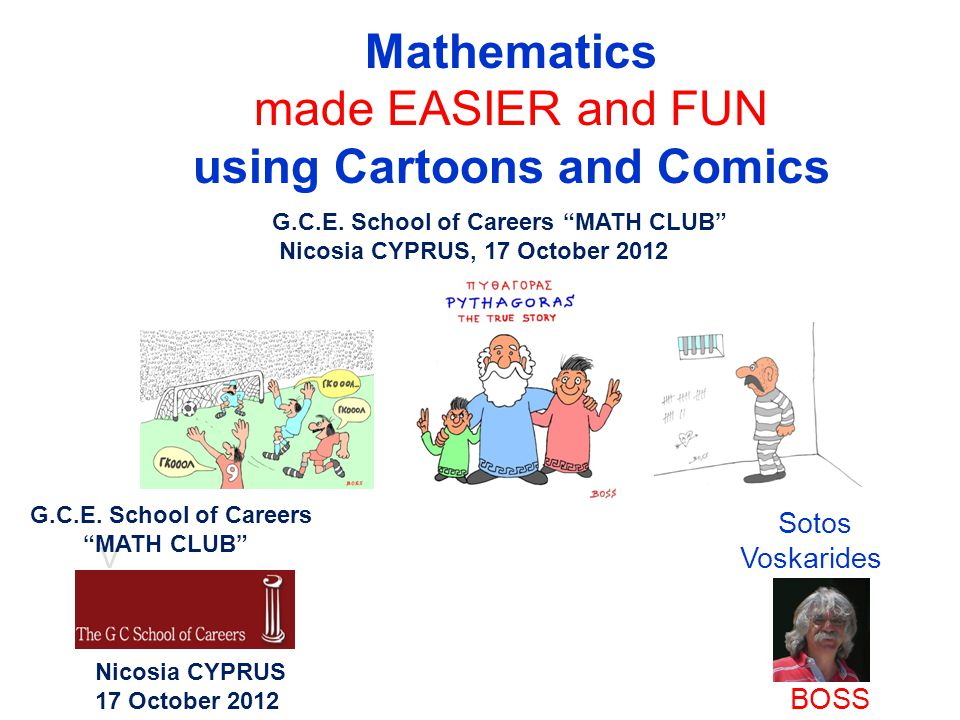 Mathematics made EASIER and FUN using Cartoons and Comics Sotos V Voskarides BOSS G.C.E.
