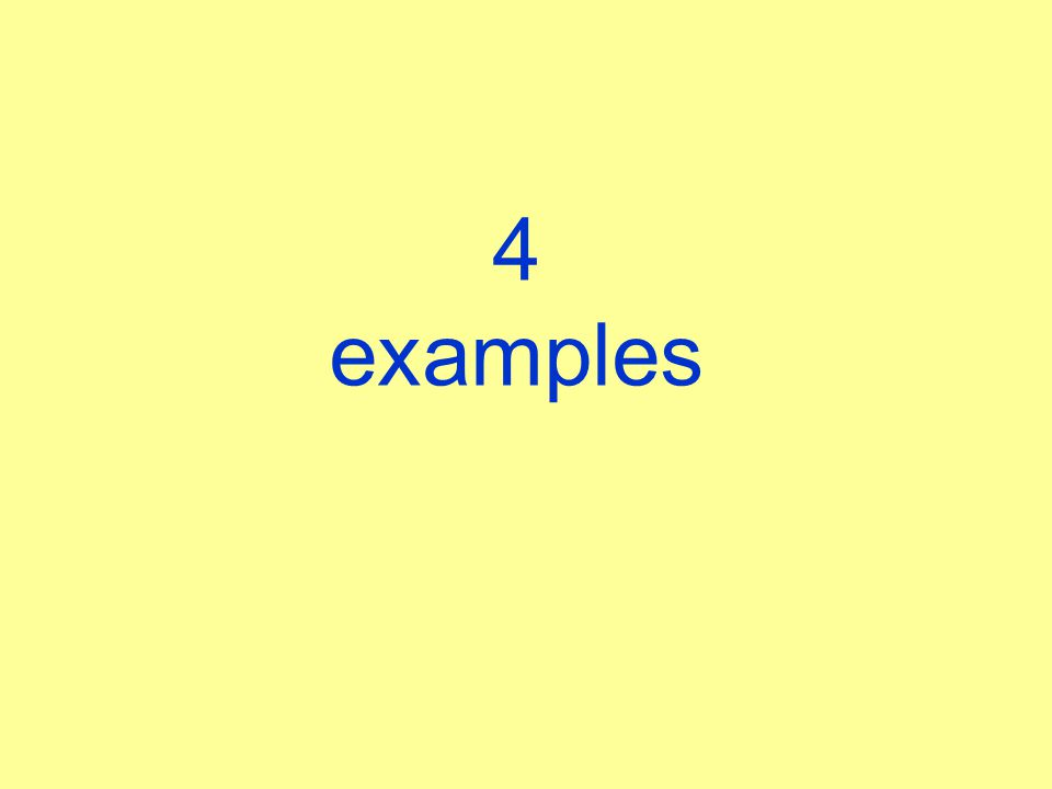 4 examples