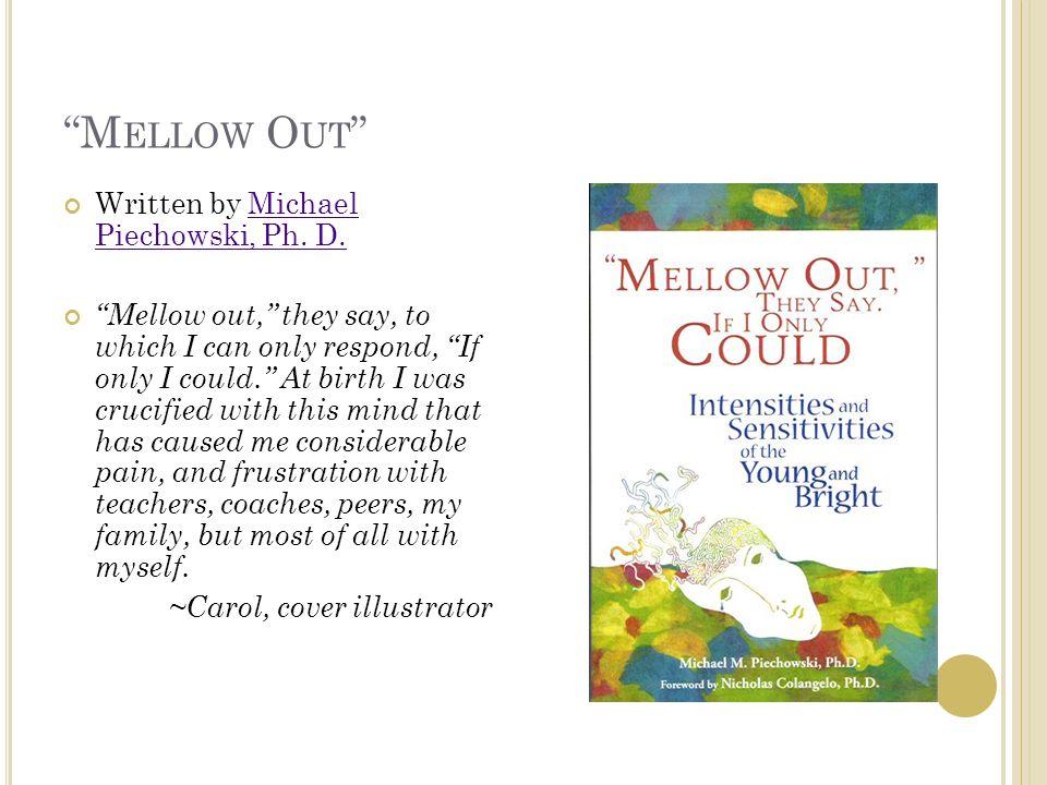 M ELLOW O UT Written by Michael Piechowski, Ph.