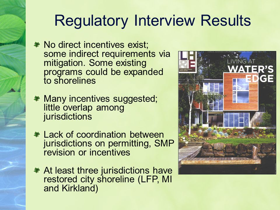 Regulatory Interview Results No direct incentives exist; some indirect requirements via mitigation.