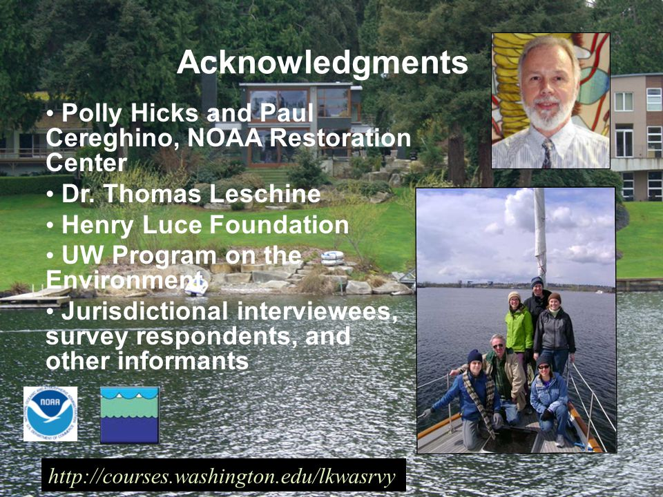 Acknowledgments Polly Hicks and Paul Cereghino, NOAA Restoration Center Dr.