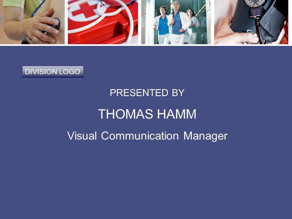 DIVISION LOGO PRESENTED BY THOMAS HAMM Visual Communication Manager