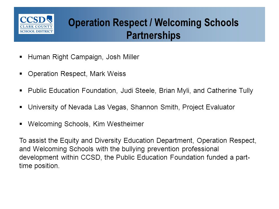 Operation Respect / Welcoming Schools Partnerships  Human Right Campaign, Josh Miller  Operation Respect, Mark Weiss  Public Education Foundation,