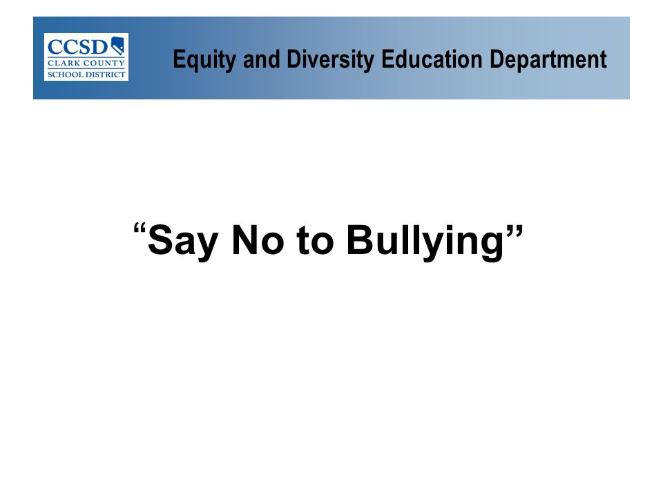 """Equity and Diversity Education Department """" Say No to Bullying"""""""