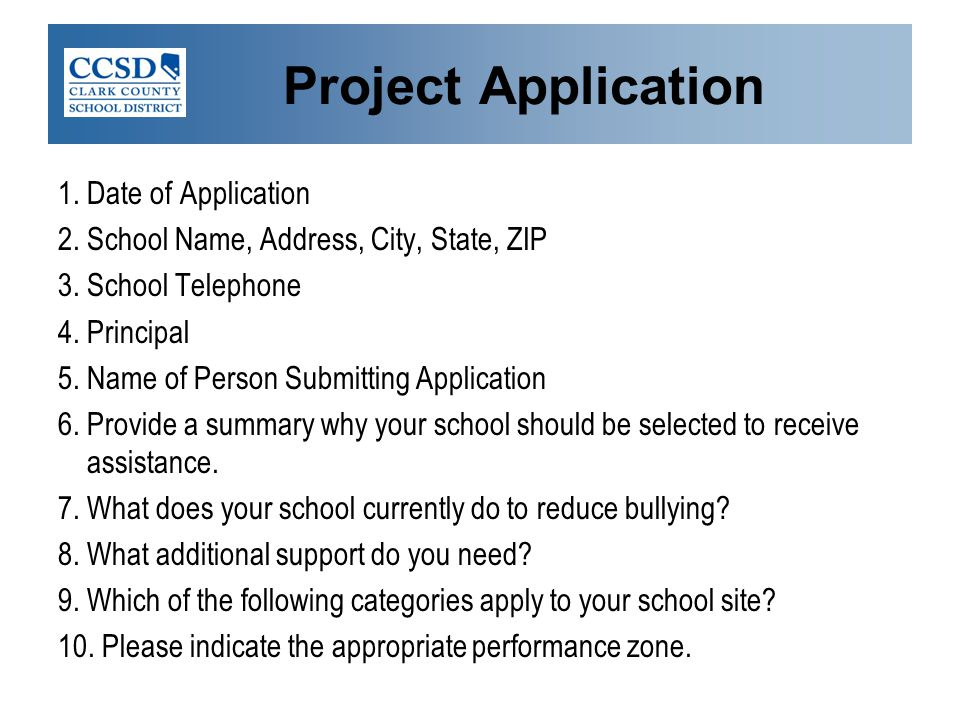 Project Application 1. Date of Application 2. School Name, Address, City, State, ZIP 3. School Telephone 4. Principal 5. Name of Person Submitting App
