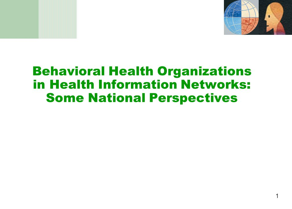 1 Behavioral Health Organizations in Health Information Networks: Some National Perspectives