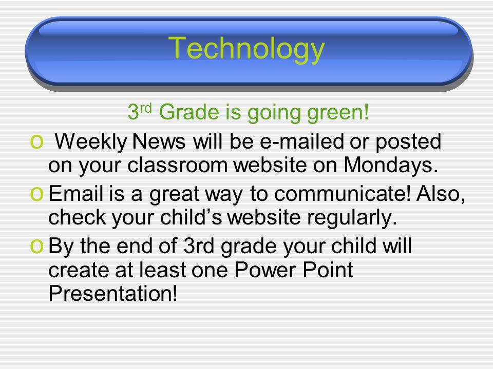 Technology 3 rd Grade is going green.