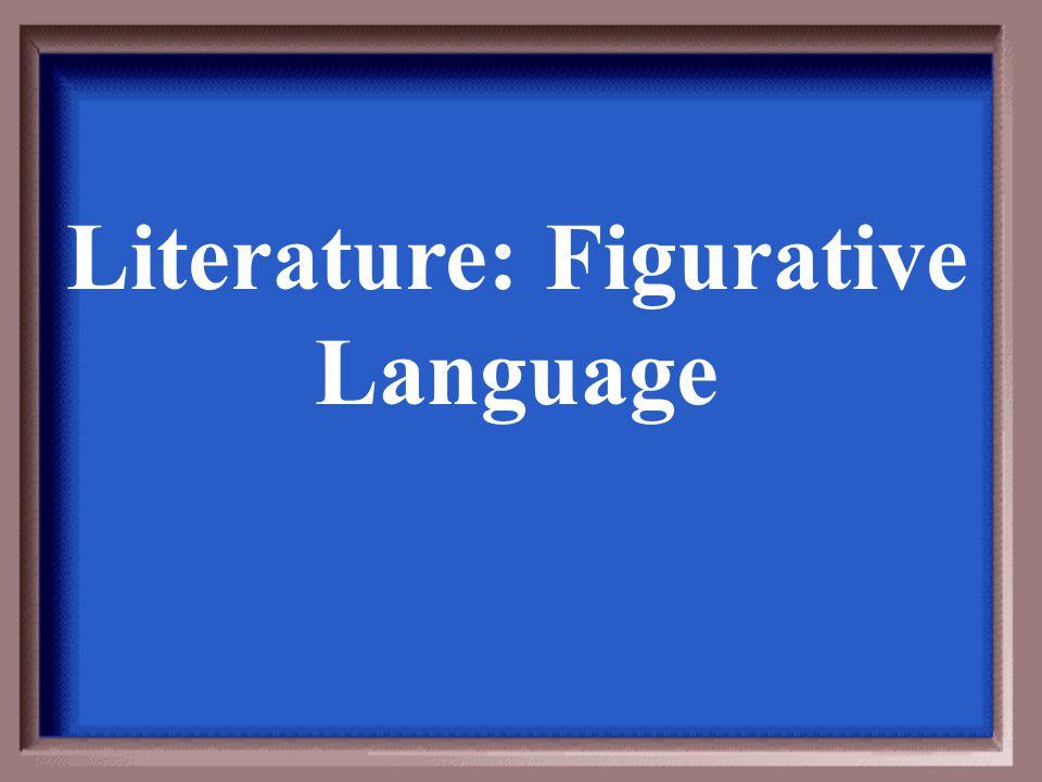 Literature: Figurative Language