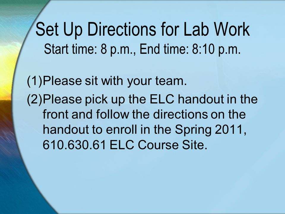 Set Up Directions for Lab Work Start time: 8 p.m., End time: 8:10 p.m.