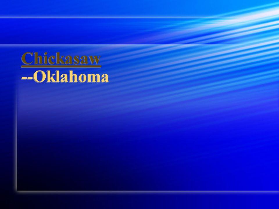 Chickasaw Chickasaw --Oklahoma Chickasaw Chickasaw --Oklahoma