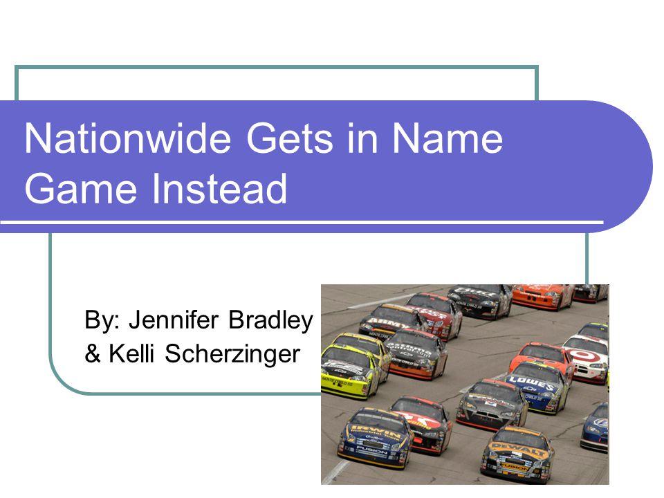 By: Jennifer Bradley & Kelli Scherzinger Nationwide Gets in Name Game Instead