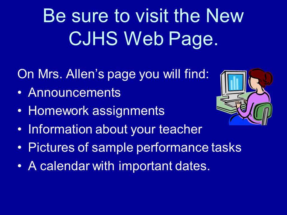 Be sure to visit the New CJHS Web Page. On Mrs.