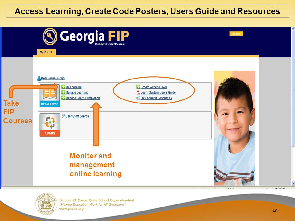 40 Access Learning, Create Code Posters, Users Guide and Resources Take FIP Courses Monitor and management online learning