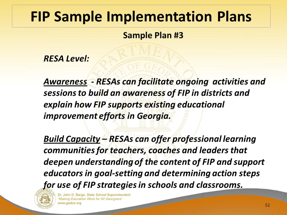 FIP Sample Implementation Plans 52 Sample Plan #3 RESA Level: Awareness - RESAs can facilitate ongoing activities and sessions to build an awareness o