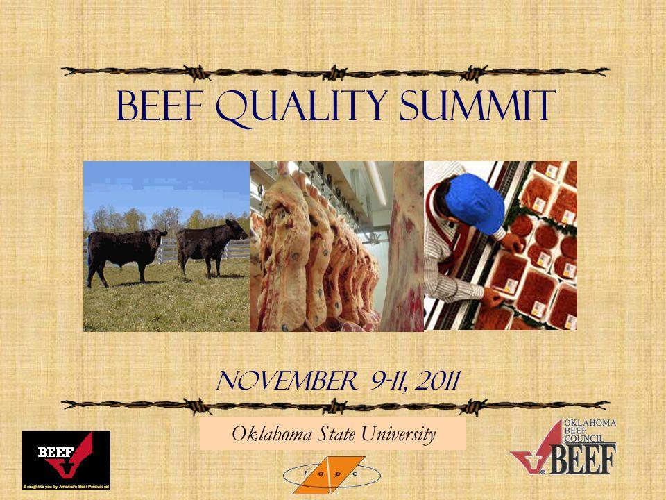 Beef Quality Summit NOVEMBER 9-11, 2011 Oklahoma State University