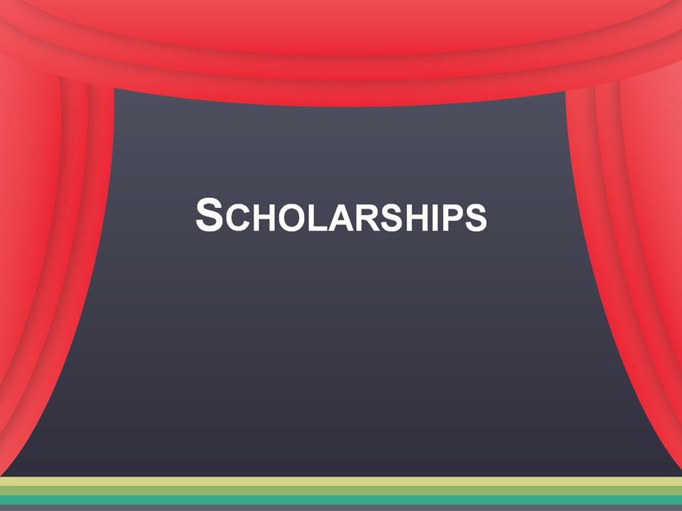 S CHOLARSHIPS