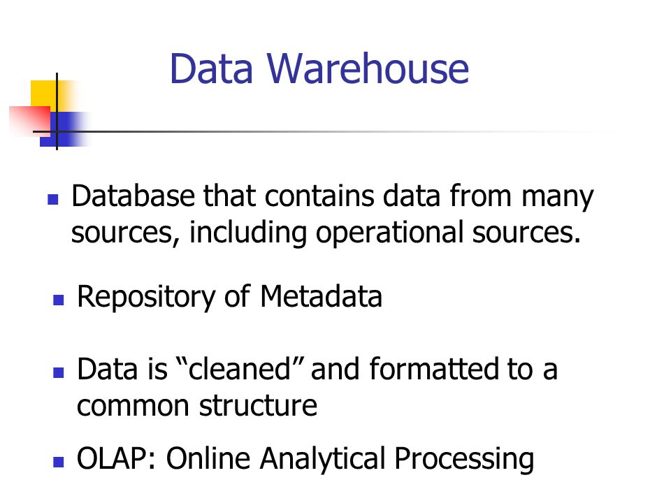 Data Warehouse Database that contains data from many sources, including operational sources.