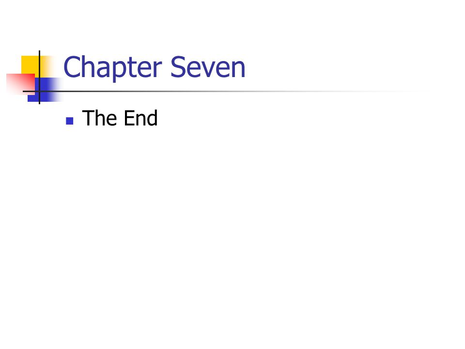 Chapter Seven The End
