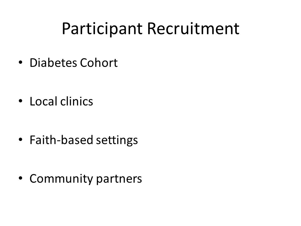 Participant Recruitment Diabetes Cohort Local clinics Faith-based settings Community partners