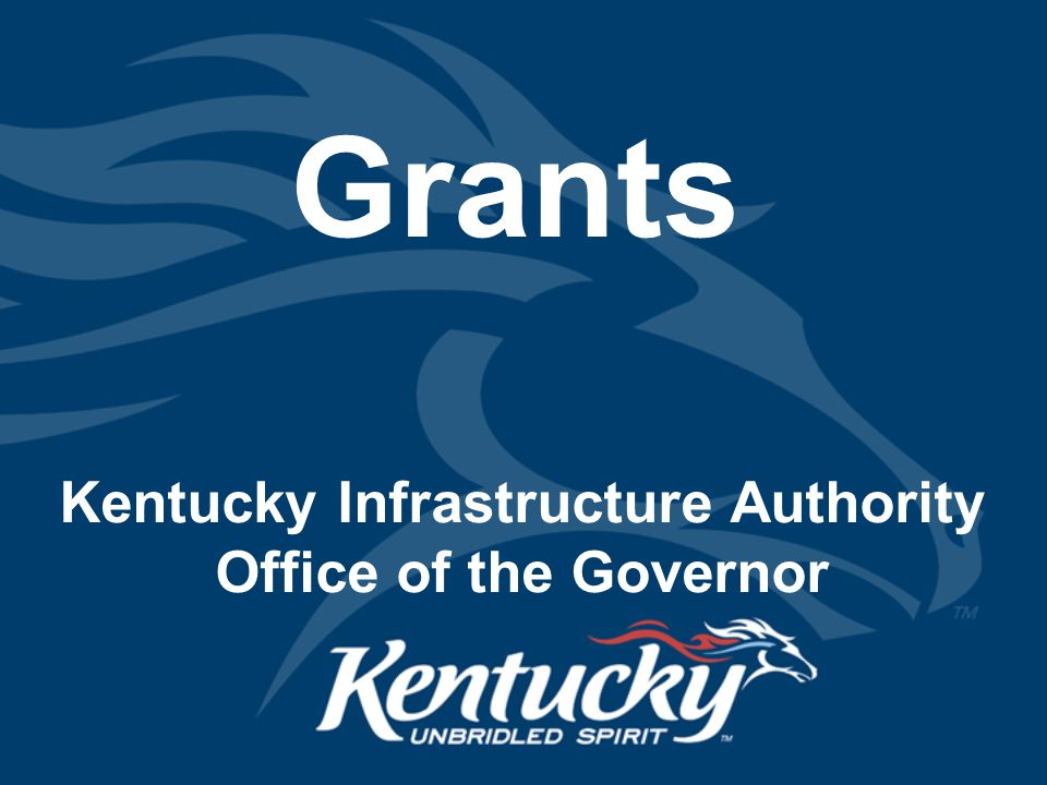 Kentucky Infrastructure Authority Office of the Governor Grants