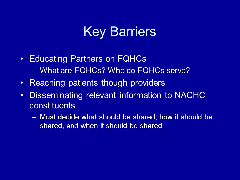 Key Barriers Educating Partners on FQHCs –What are FQHCs.