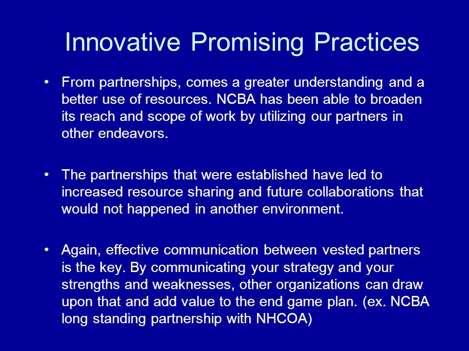 Innovative Promising Practices From partnerships, comes a greater understanding and a better use of resources.