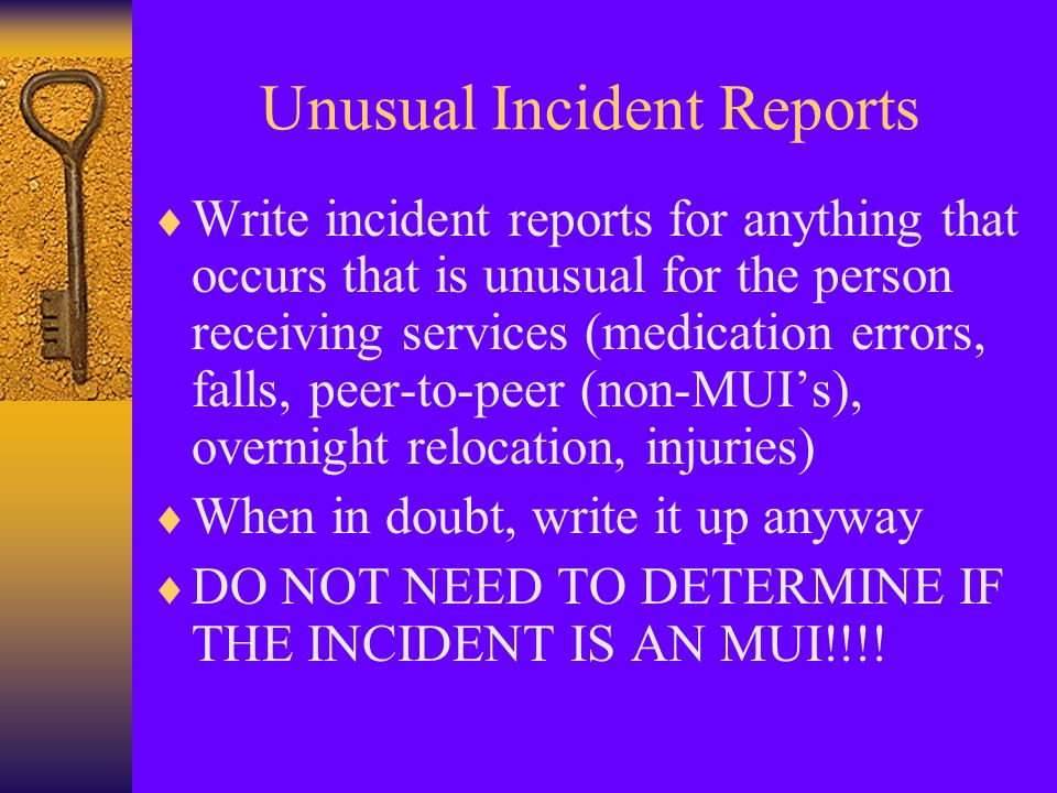 UNUSUAL INCIDENTS