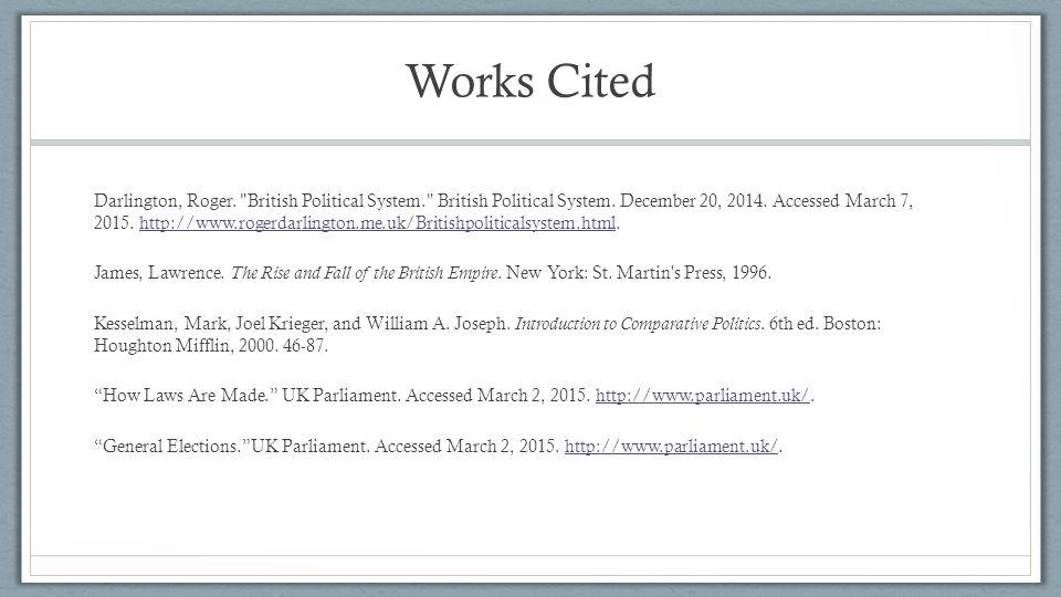 Works Cited Darlington, Roger. British Political System. British Political System.