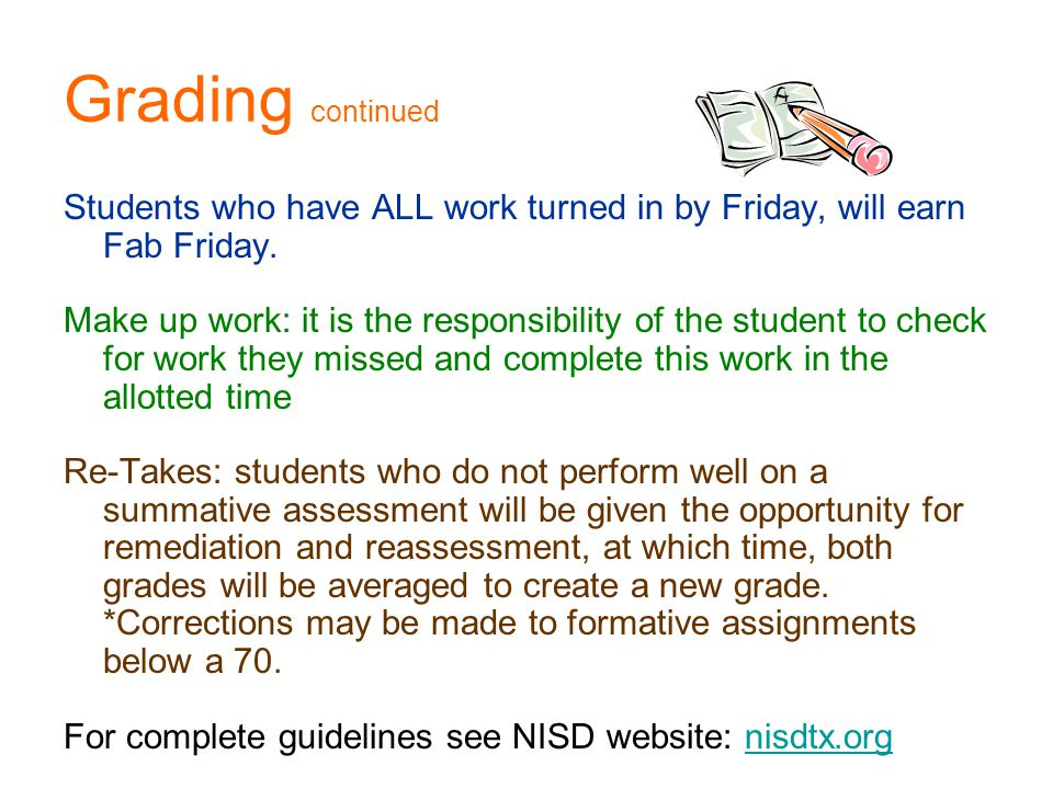 Grading continued Students who have ALL work turned in by Friday, will earn Fab Friday.