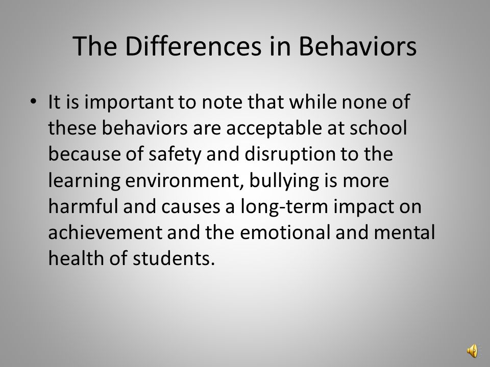 Differences in Behaviors & Intent Rough Play Real Fighting Bullying Usually friends – often repeated Usually not friends – typically not repeated Typi