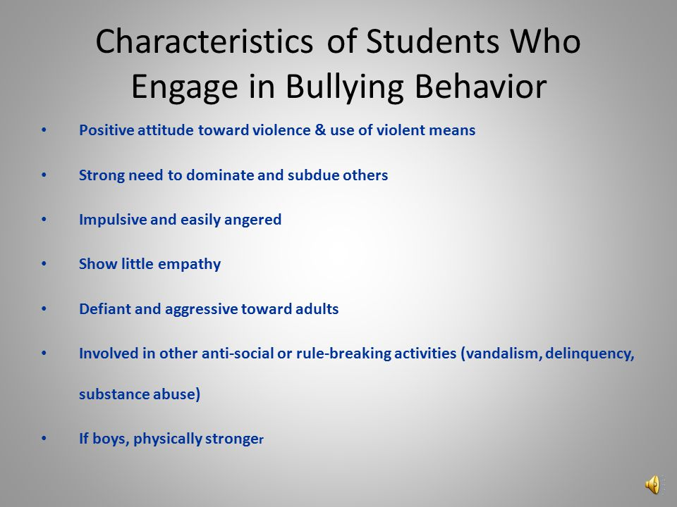 Characteristics of Students Who are Bullied Cautious, sensitive, quiet, withdrawn, & shy Anxious, insecure, unhappy, & low self-esteem Depressed & eng