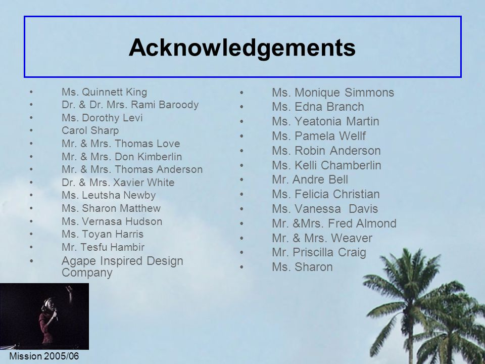 Mission 2005/06 Acknowledgements Ms. Quinnett King Dr.