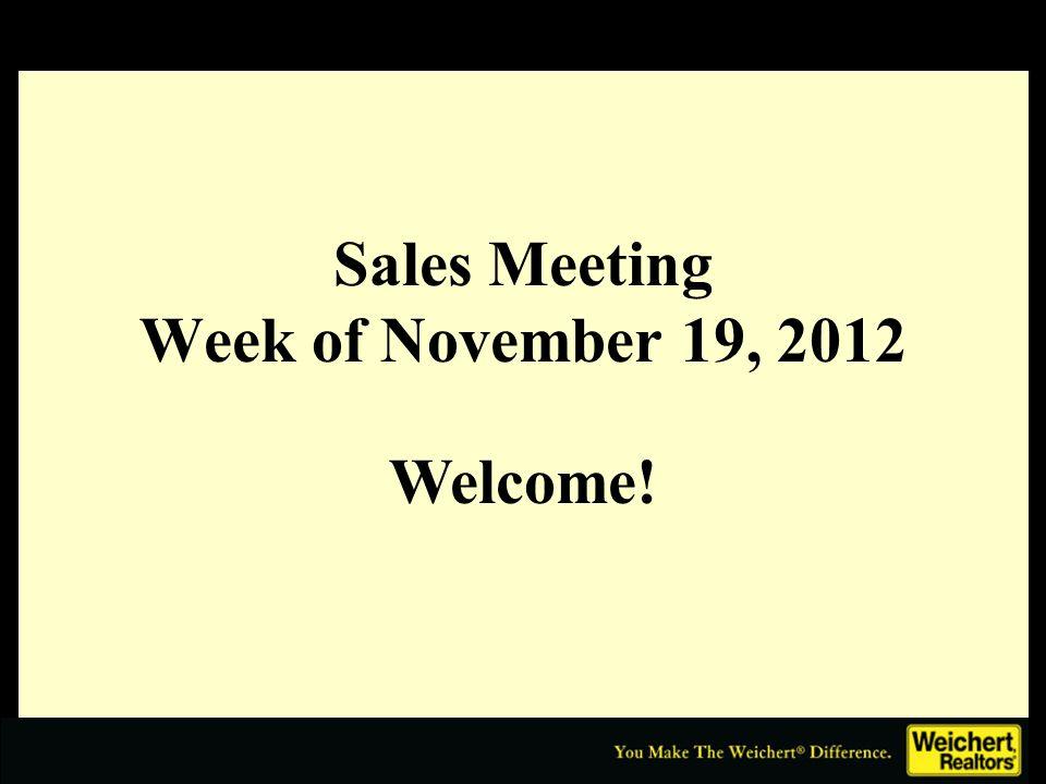 Sales Meeting Week of November 19, 2012 Welcome!